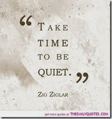 take-time-to-be-quiet-zig-ziglar-quotes-sayings-pictures