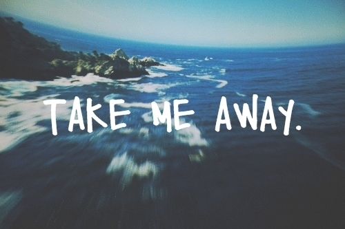 take_me_away_quote