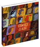 Comics Class (Koyama Press, 2011)