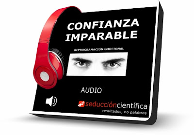 CONFIANZA IMPARABLE, Seducción Científica [ Audio CD ] – Autohipnosis y afirmaciones para anular miedos, vencer la timidez y potenciar la confianza interior
