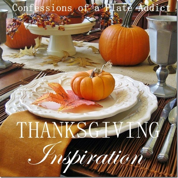 CONFESSIONS OF A PLATE ADDICT Thanksgiving Tablescape Inspiration