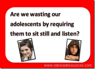 Are we wasting our adolescents by requiring them to sit still and listen? - Professional Development Sundays at Raki's Rad Resources