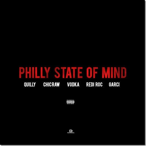 "Quilly ft Chic Raw, Vodka, Redi Roc, Garci ""Philly State Of Mind"" (Prod. By DJ RL)"