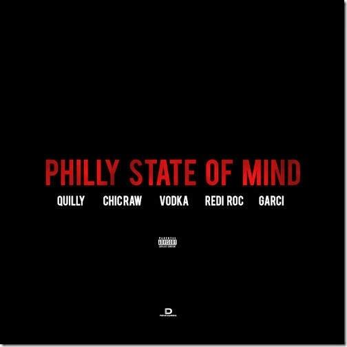 "Quilly ft Chic Raw, Vodka, Redi Roc, Garci ""Philly State Of Mind"" (Prod. By DJ RL)"