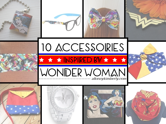 10 Accessories Inspired by Wonder Woman | allonsykimberly.com