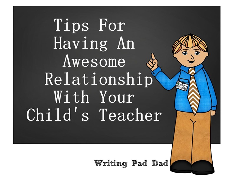 Awesome relationship with your child's teacher