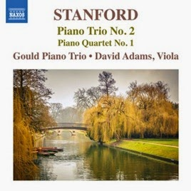 CD REVIEW: Sir Charles Villiers Stanford - PIANO TRIO NO. 2 & PIANO QUARTET NO. 1 (NAXOS 8.573388)