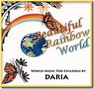 Beautiful Rainbow World CD World Music for Children by Daria