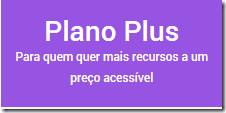 Plano Plus - Para quem quer mais recursos a um preço acessível
