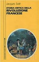 Storia critica della rivoluzione francese - J. Solé
