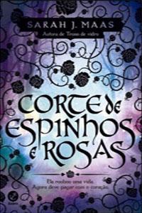 Corte de Espinhos e Rosas, por Sarah J. Maas