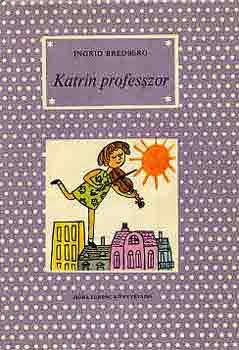 Ingrid Bredberg: Katrin professzor