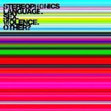 Stereophonics Language. Sex. Violence. Other?