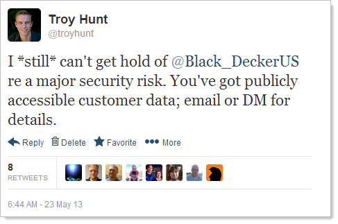 I *still* can't get hold of @Black_DeckerUS re a major security risk. You've got publicly accessible customer data; email or DM for details.