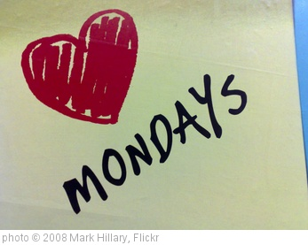 'Love Mondays' photo (c) 2008, Mark Hillary - license: http://creativecommons.org/licenses/by/2.0/