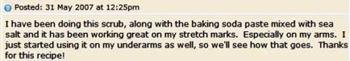 Pessoa diz que o esfoliante e o bicarbonado funcionam contra estrias nos braos.