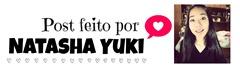 post feito por natasha yuki