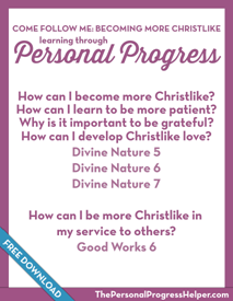 Come Follow Me: Becoming More Christlike through Personal Progress | Free Download from The Personal Progress Helper