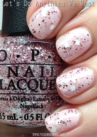 OPI Let's Do Anything We Want (over I Love Applause)