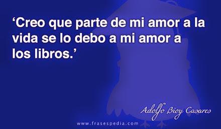frases-de-libros-de-Adolfo-Bioy-Casares-01