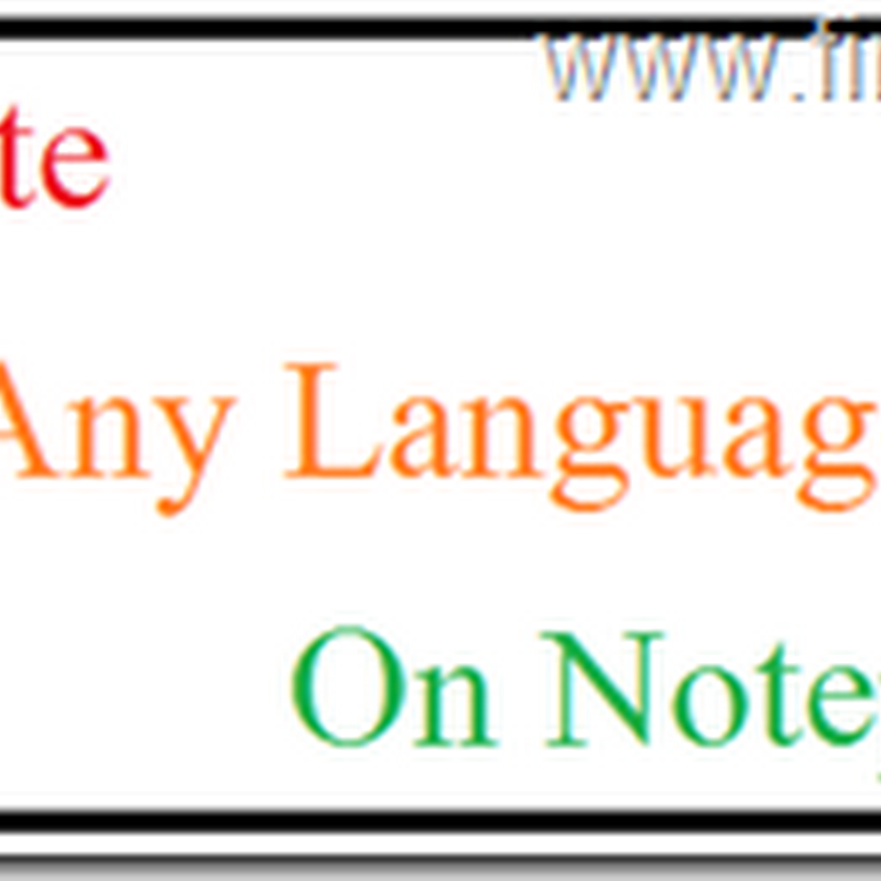 Write any Language on Notepad