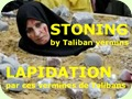Stoning by Taliban Vermins - Lapidation par ces Vermines de Talibans