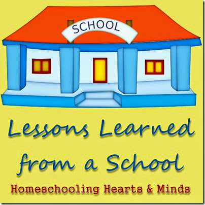 Lessons Learned from a School that improved our home learning!  Homeschooling Hearts & Minds