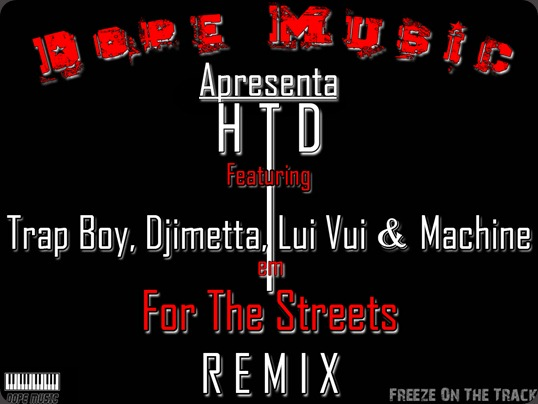 Htd-For-The-Streets-Feat.-Trap-Boy-Djimeta-Lui-Vui-Machine-REMIX-1