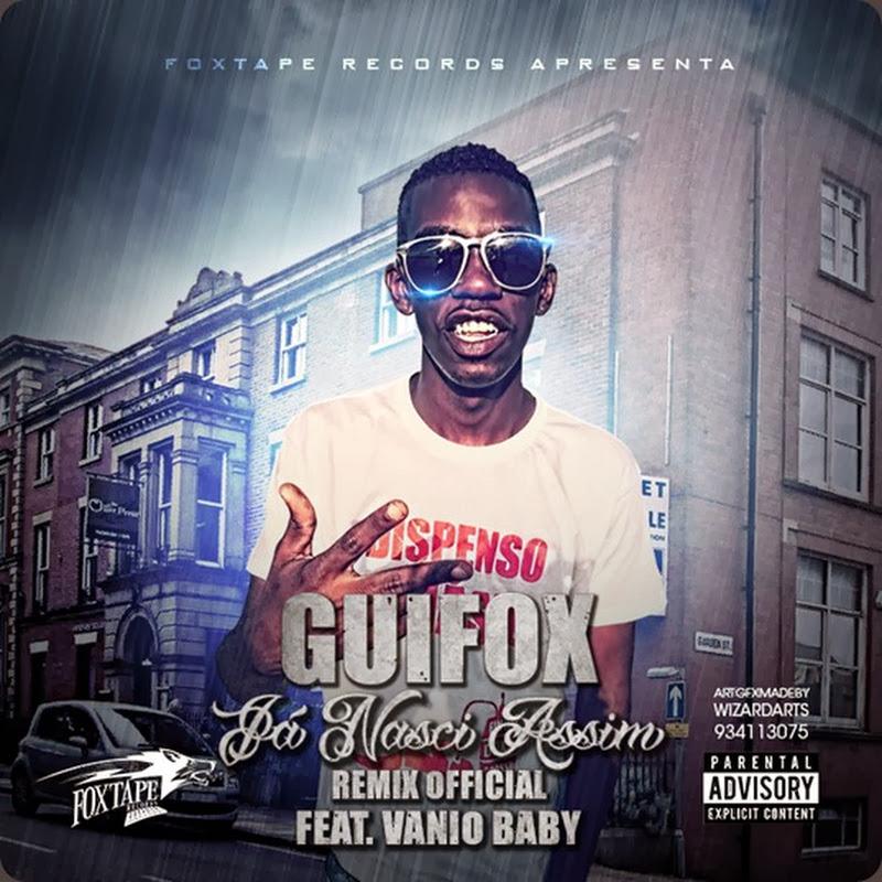 Guifox - Já Nasci Assim (Remix Com Vânio Baby) [Download]