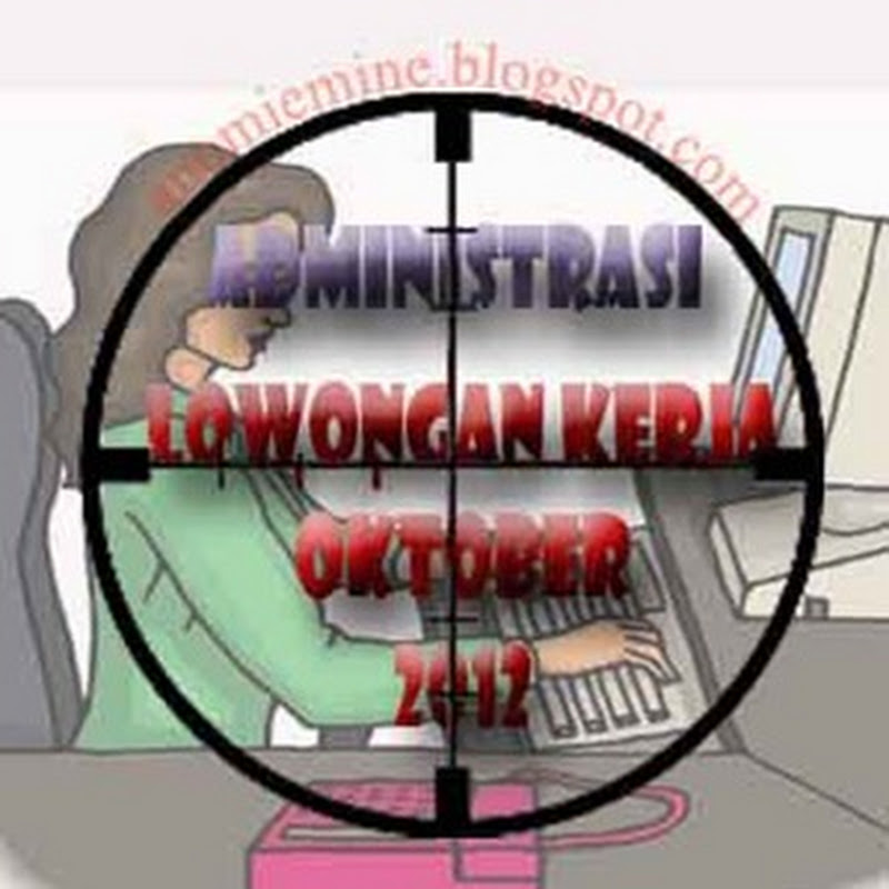 Lowongan Kerja Administrasi Wanita Oktober 2012