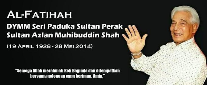 Sultan Perak, Sultan Azlan Muhibbuddin Shah Mangkat.