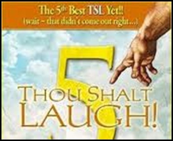 thou shalt laugh two