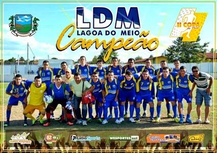 lagoa do meio - ldm - campeão - campo redondo - futebol - ii copa do povo - wesportes