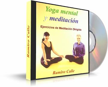 YOGA MENTAL Y MEDITACIÓN, Ramiro Calle [ Audiolibro ] – Ejercicios de meditación guiada y dirigida para el saludable control de la mente