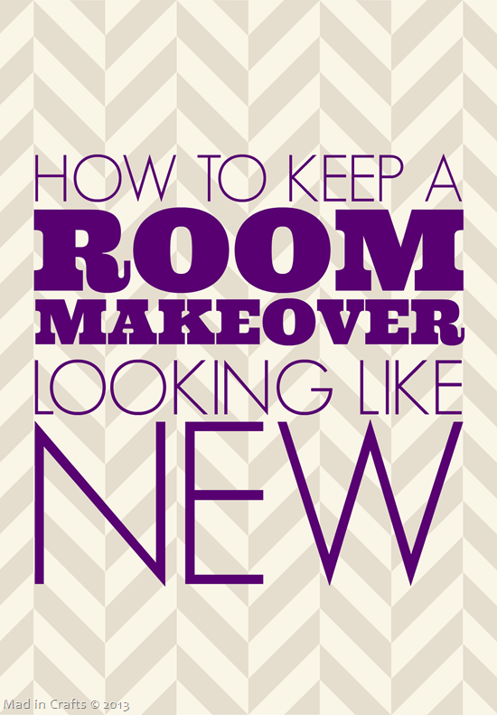 How to Keep a Room Makeover Looking Like New