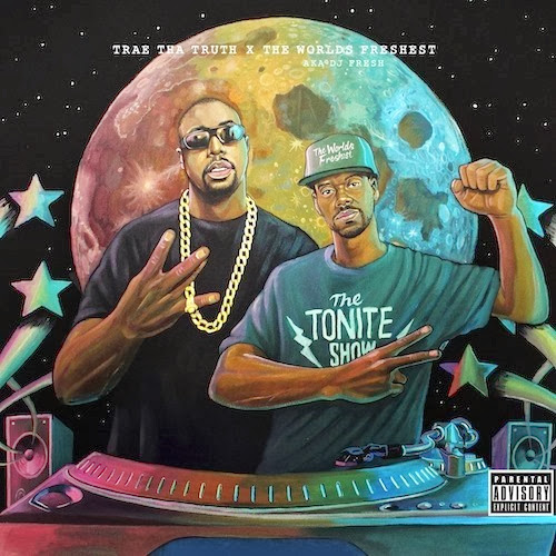 Trae tha Truth & The Worlds Freshest - The Tonite Show with Trae tha Truth [EP]