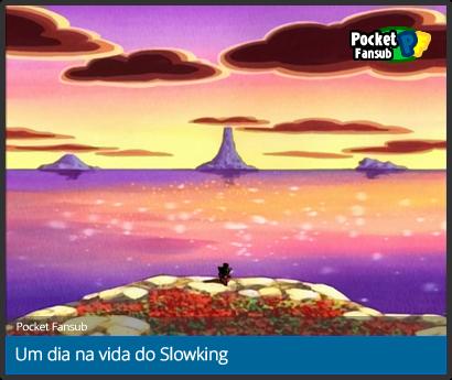 Um dia na vida do Slowking
