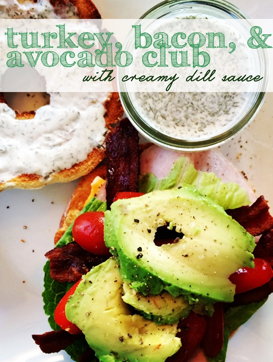 Turkey Bacon Avocado Club with Dill Sauce
