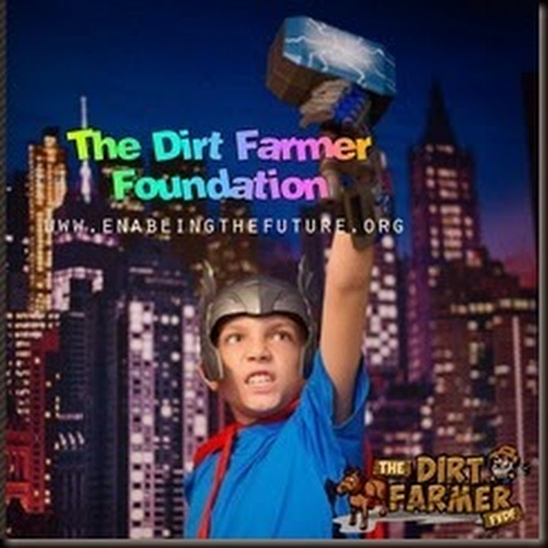 The Dirt Farmer Foundation's CAUSE it's APRIL: E-NABLE