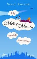 Ich, Molly Marx, krzlich verstorben
