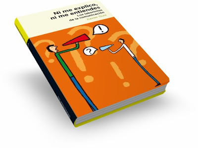 NI ME EXPLICO NI ME ENTIENDES, Xavier Guix [ Libro ] – Los laberintos de la comunicación. Aprenda a comunicar sus ideas y expresarlas con claridad.