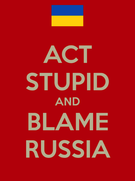 CC Photo Google Image Search Source is sd keepcalm o matic co uk  Subject is act stupid and blame russia