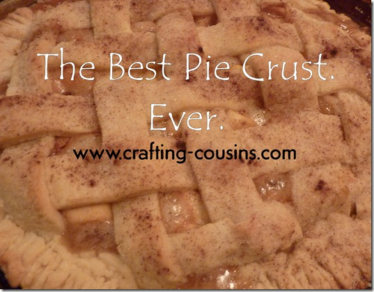 Crafty Cousins' tips for making the best pie crust you've ever tasted