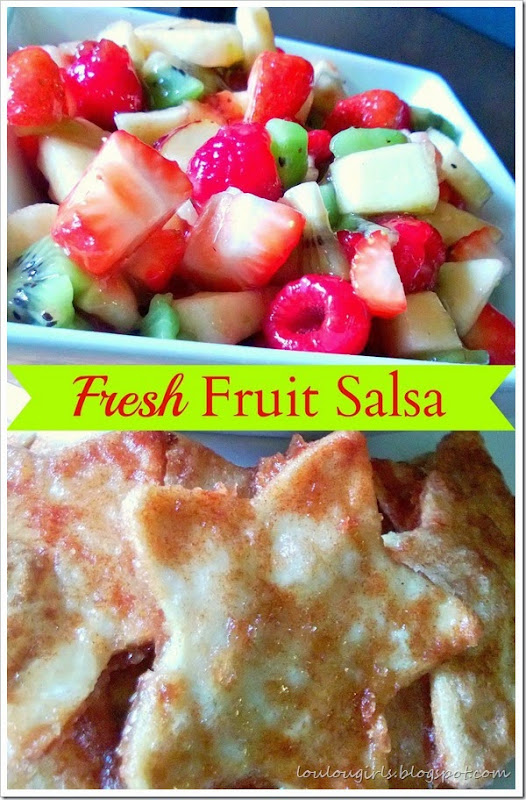 Fresh Fruit Salsa with Cinnamon Sugar Chips - Lou Lou Girls