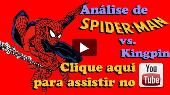 Vejo o vídeo da Análise de Spider-Man vs. Kingpin