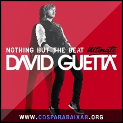 CD David Guetta - Nothing But the Beat Ultimate (2012) (iTunes), Cds Download, Baixar Cds, Cds Para Baixar, Cds Completos
