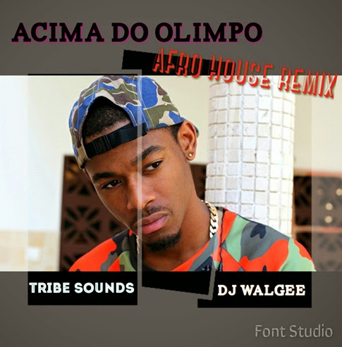 ACIMA DO OLIMPO  dirty REMIX DJ WALGEE AND TRIBE SOUNDS so 9dades