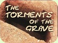 The Torments of the Grave