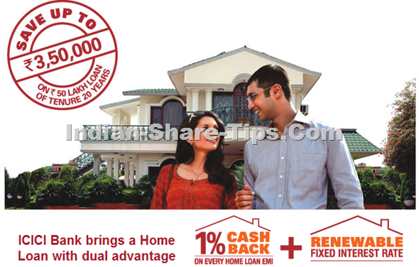ICICI Bank Home Loan 1% Cash Back on Every EMI