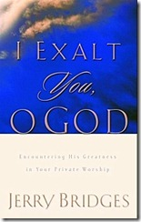 I Exalt You O God by Jerry Bridges